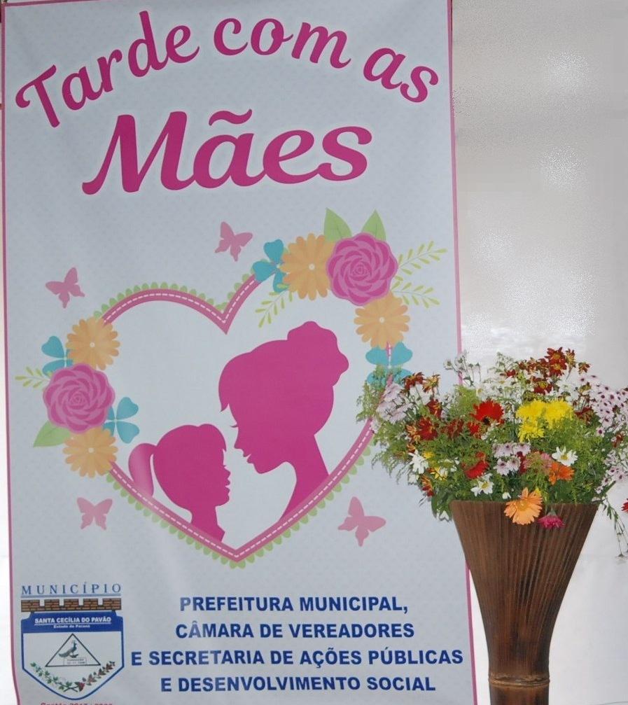 PREFEITURA MUNICIPAL CONVIDA TODAS AS MAMÃES PARA A TARDE COM AS MÃES 2019