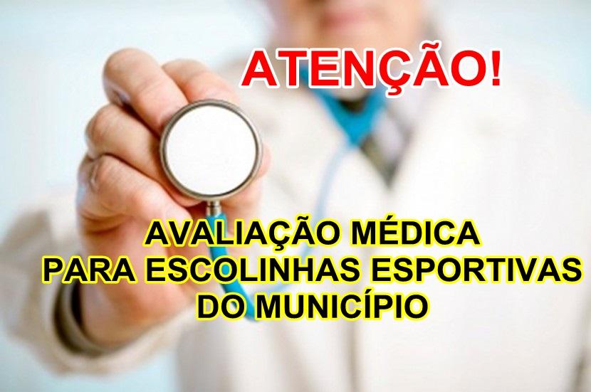 ATENÇÃO: AVALIAÇÃO MÉDICA PARA ESCOLINHAS ESPORTIVAS!
