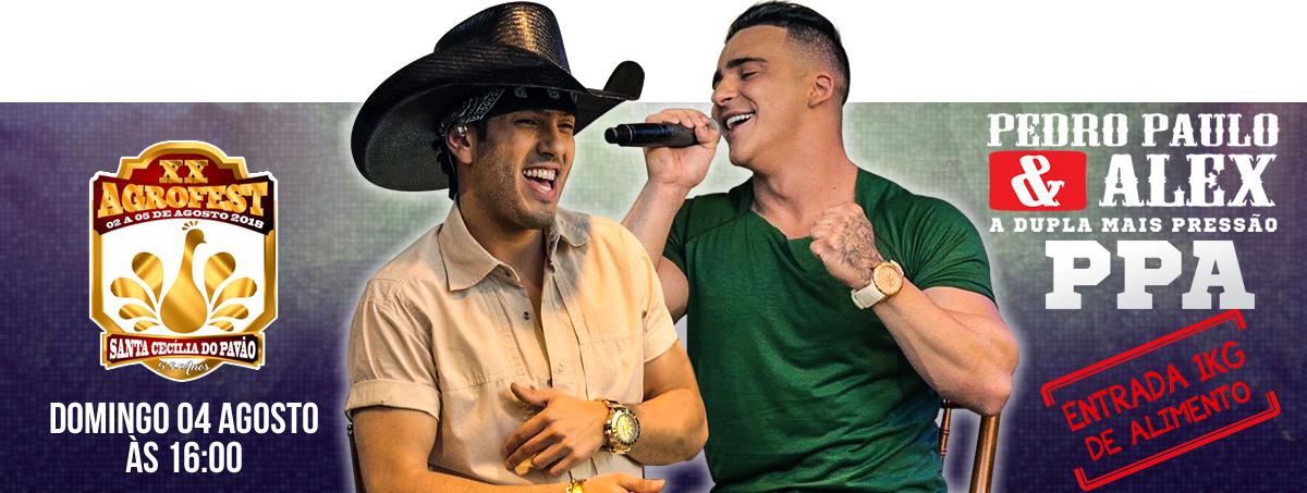 Show Pedro Paulo & Alex dia 04 de Agosto na AGROFEST 2019