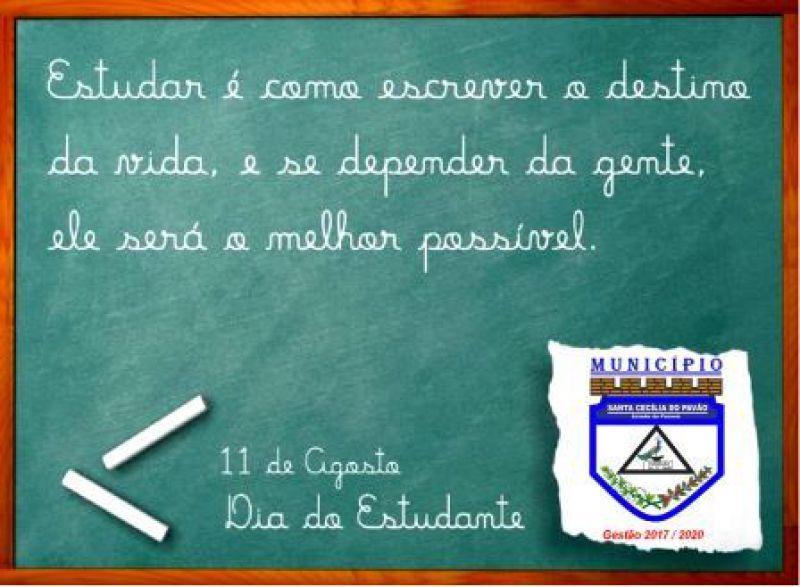 A Administração Municipal Parabeniza a todos os Estudantes pelo seu dia